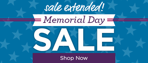 Sale Extended - Memorial Day Sale - Shop Now
