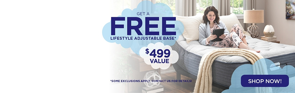 Free Lifestyle Adjustable Base  - $499 value.