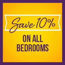 Save 10% on all bedrooms