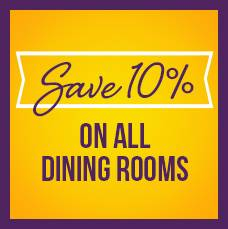 Save 10% on all dining rooms
