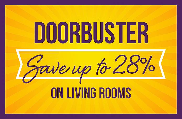 Doorbuster deals. Save up to 28% on living rooms. Click for more deals.