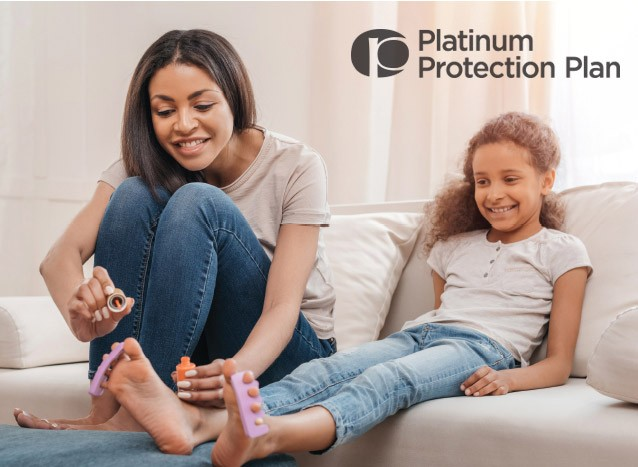 We've got you covered, because life happens. Learn more about Platinum Protection.