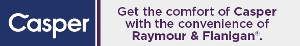 Get the comfort of Casper with the convenience of Raymour and Flanigan