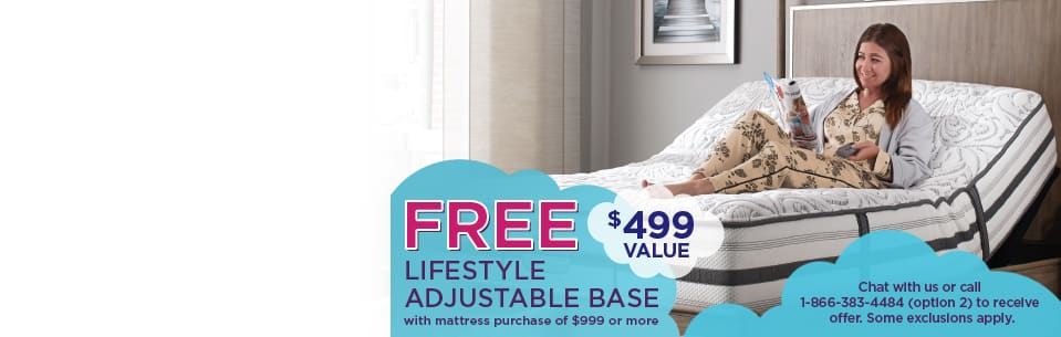 Free Lifestyle Adjustable Base with mattress purchase of $999 or more - $499 value.