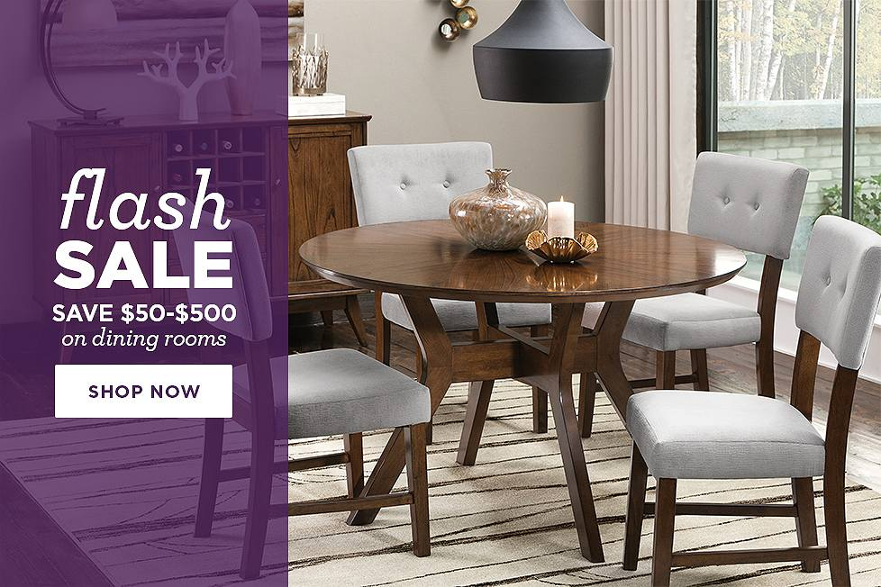 Flash Sale Save $50-$500 on Dining Rooms