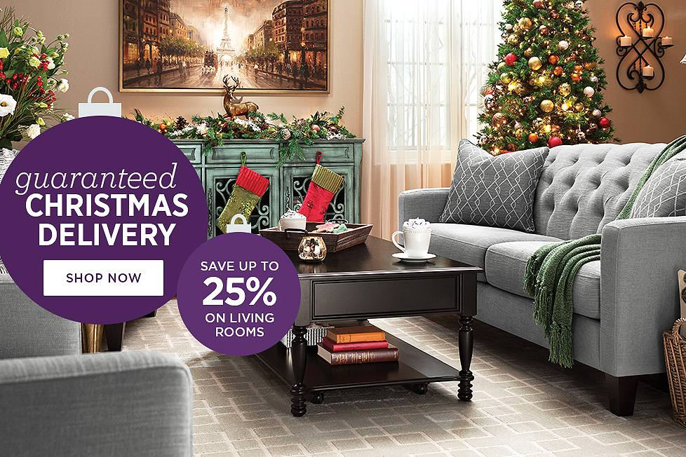 Guaranteed Christmas Delivery Save up to 25% on Living Rooms